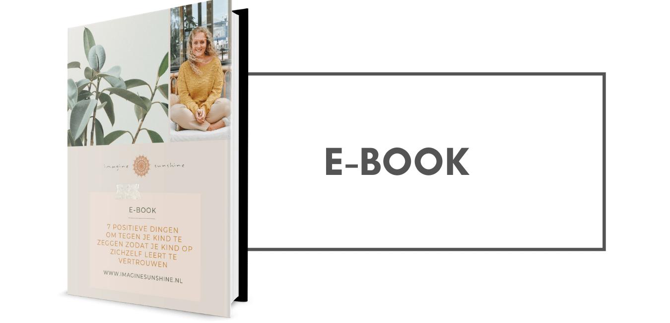 e-book 7 positieve dingen om tegen je kind te zeggen zodat je kind op zichzelf leert te vertrouwen