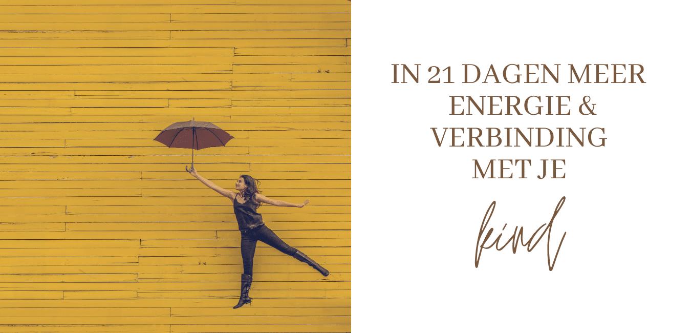 In 21 dagen meer energie & verbinding met je kind