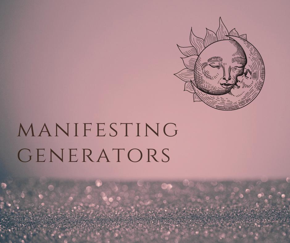 HUMAN DESIGN AUTHENTICITY - MANIFESTING GENERATORS