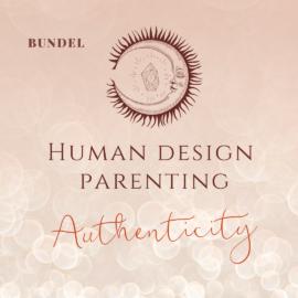 HUMAN DESIGN PARENTING - AUTHENTICITY - BUNDLE