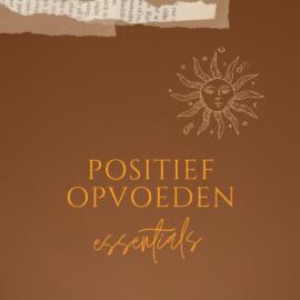 POSITIEF OPVOEDEN ESSENTIALS